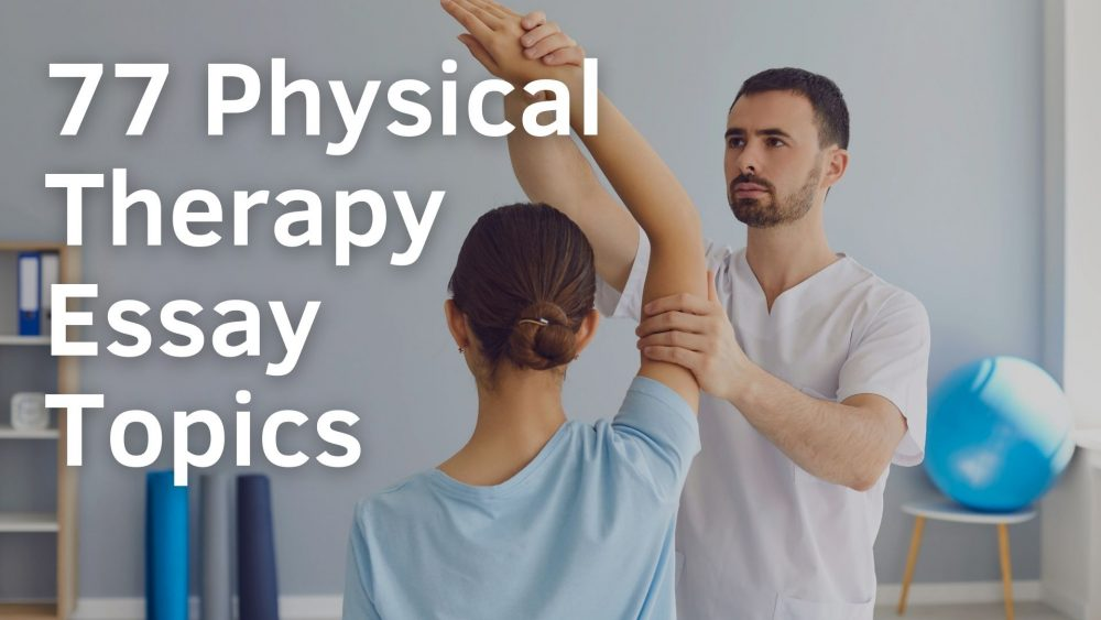 Physical Therapy Essay Topics