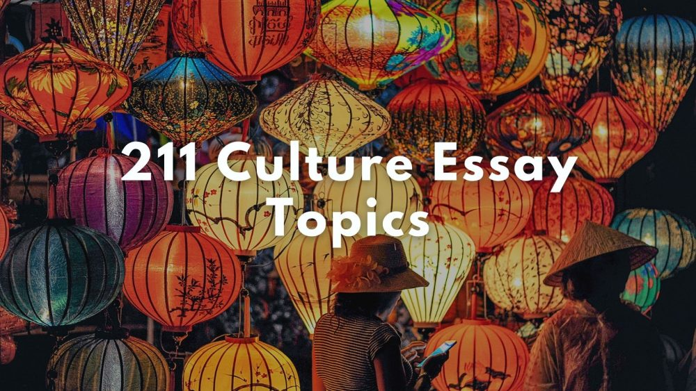 culture essay topics